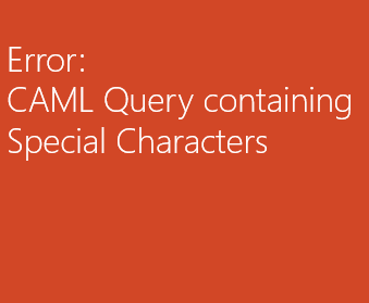 error CAML Query containing special characters