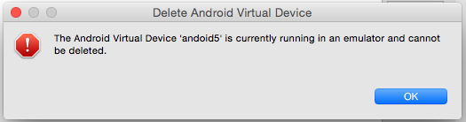 The Android Virtual Device is currently running in an emulator and cannot be deleted.png
