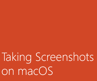 Taking Screenshots on macOS