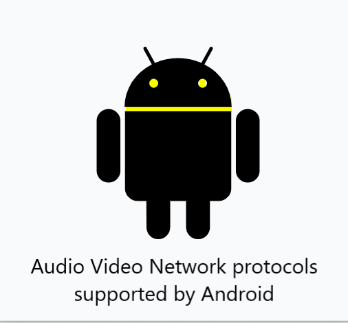 Audio Video Network protocols supported by Android.PNG